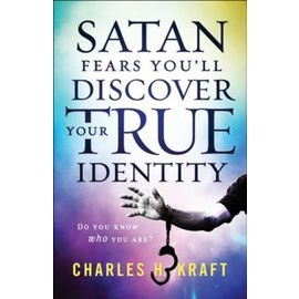 Satan Fears You'll Discover Your True Identity (Charles Kraft), Paperback
