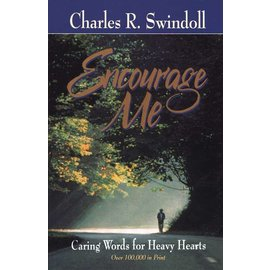Encourage Me: Caring Words for Heavy Hearts (Charles R. Swindoll), Paperback