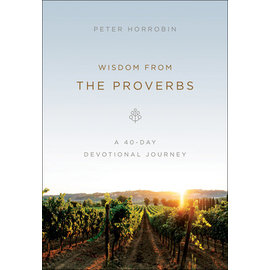 Wisdom from the Proverbs (Peter Horrobin), Paperback