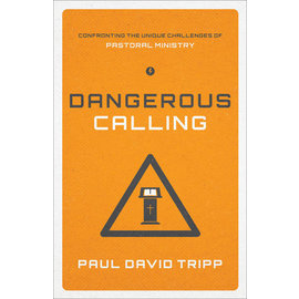 Dangerous Calling (Paul David Tripp), Paperback