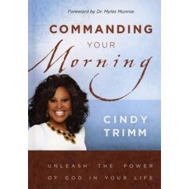 Commanding Your Morning (Cindy Trimm), Hardcover