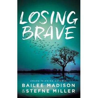 Losing Brave (Bailee Madison, Stefne Miller), Hardcover