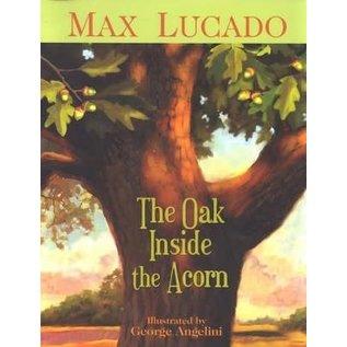 The Oak Inside the Acorn (Max Lucado), Hardcover