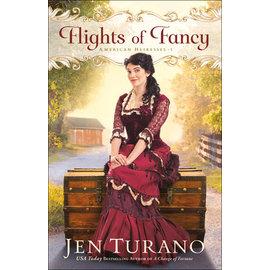 American Heiresses #1: Flights of Fancy (Jen Turano), Paperback
