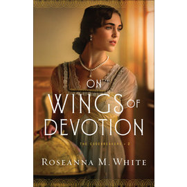 The Codebreakers #2: On Wings of Devotion (Roseanna M. White), Paperback