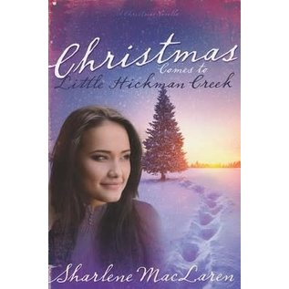 Christmas Comes to Little Hickman Creek (Sharlene MacLaren), Paperback