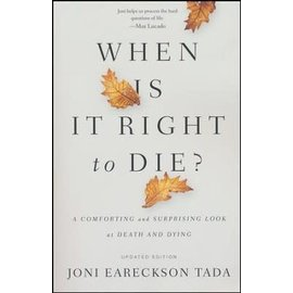 When is it Right to Die? (Joni Eareckson Tada), Paperback