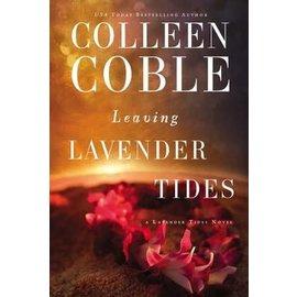 Lavender Tides #2: Leaving Lavender Tides (Colleen Coble), Paperback