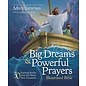 Big Dreams and Powerful Prayers Illustrated Bible, Hardcover