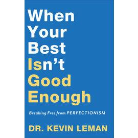 When Your Best Isn't Good Enough (Dr. Kevin Leman), Paperback