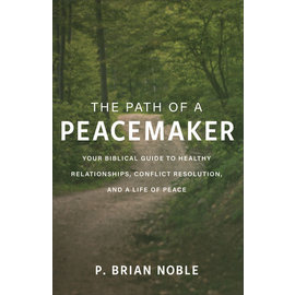 The Path of a Peacemaker (P. Brian Noble), Paperback