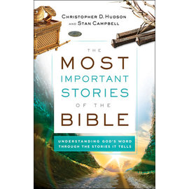 The Most Important Stories of the Bible (Christopher D. Hudson, Stan Campbell),  Paperback