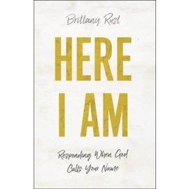 Here I Am: Responding When God Calls Your Name (Brittany Rust), Paperback