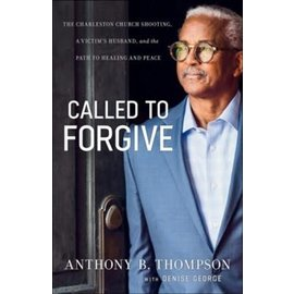 Called to Forgive (Anthony B. Thompson), Paperback