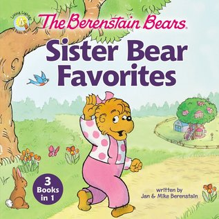 Berenstain Bears: Sister Bear Favorites (Jan Berenstain, Mike Berenstain), Hardcover