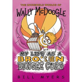 Wally McDoogle: My Life as a Broken Bungee Cord (Bill Myers), Paperback