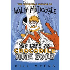 Wally McDoogle: My Life as Crocodile Junk Food (Bill Myers), Paperback