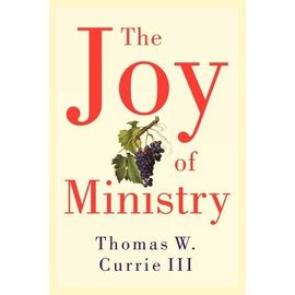 The Joy of Ministry (Thomas Currie)