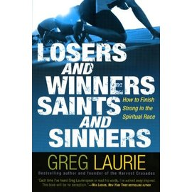 Losers and Winners, Saints and Sinners (Greg Laurie)