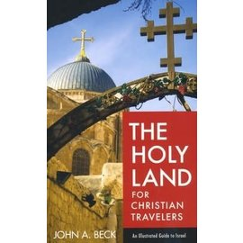 The Holy Land for Christian Travelers (John A. Beck), Paperback