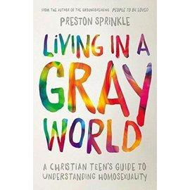 Living in a Gray World (Preston Sprinkle)