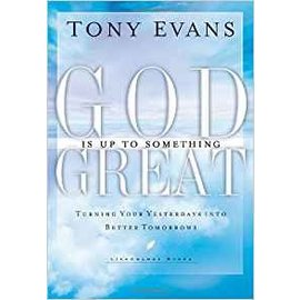 God is Up to Something Great (Tony Evans)