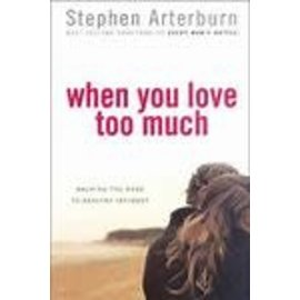 When You Love Too Much (Stephen Arterburn)