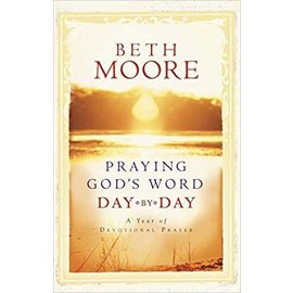 Praying God's Word Day by Day (Beth Moore), Hardcover