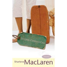 Un Largo Camino a Casa (Long Journey Home: Sharlene MacLaren, Spanish), Paperback