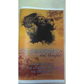 Golden Poetry and thoughts (John Mikesell)