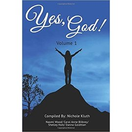 Yes, God! Volume 1 (Nichole Kluth, Naomi Wood, Carol Anne Bilbrey, Shelley Holt, Danna Goldman), Paperback