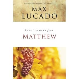 Life Lessons from Matthew (Max Lucado)