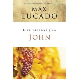 Life Lessons from John (Max Lucado)