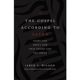 The Gospel According to Satan (Jared C. Wilson), Paperback