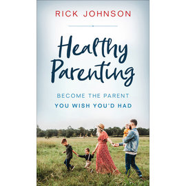 Healthy Parenting (Rick Johnson), Mass Market Paperback