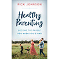 Healthy Parenting (Rick Johnson), Mass Market Paperback
