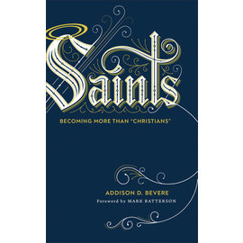 "Saints: Becoming More than ""Christians"" (Addison D. Bevere), Hardcover"