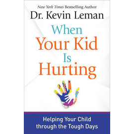 When Your Kid is Hurting (Dr. Kevin Leman), Paperback
