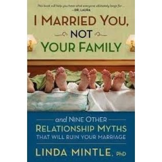 I Married You Not Your Family (Linda Mintle)