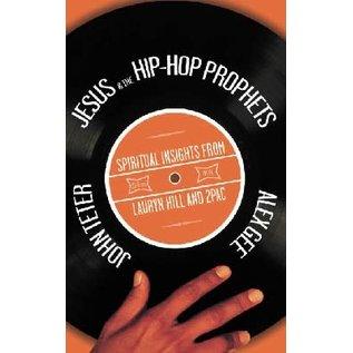 Jesus & the HIP-Hop Prophets (Alex Gee)