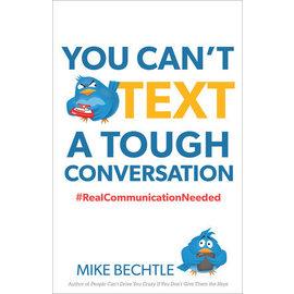 You Can't Text Tough Conversations (Mike Bechtle)