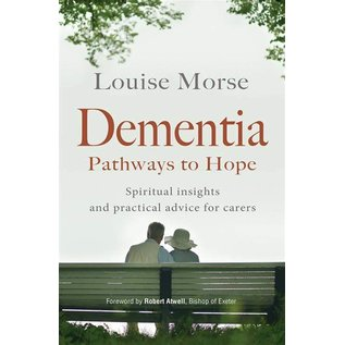 Dementia: Pathways to Hope (Louise Morse)