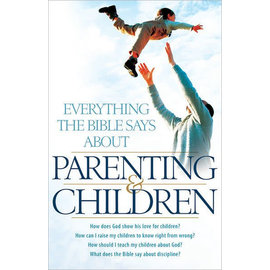 Everything the Bible Says about Parenting and Children (Aaron Sharp)