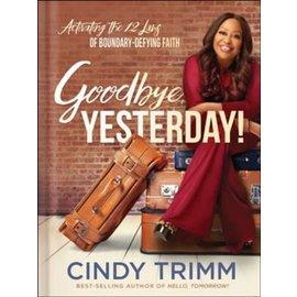 Goodbye, Yesterday! (Cindy Trimm), Hardcover