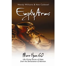Empty Arms: Remembering the Unborn (Wendy Williams, Ann Caldwell)