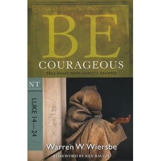 BE Courageous: Luke 14-24 (Warren Wiersbe)