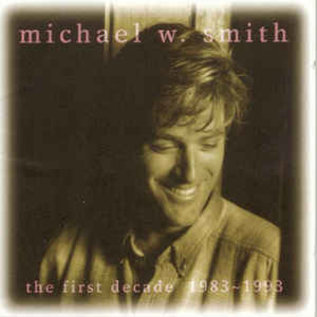 CD - The First Decade, 1983-1993 (Michael W Smith)