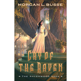 Ravenwood Saga #3: Cry of the Raven (Morgan L. Busse), Paperback