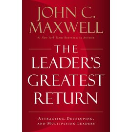 The Leader's Greatest Return (John C. Maxwell), Hardcover