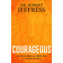 Courageous (Dr. Robert Jeffress), Hardcover